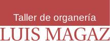Taller de organería LUIS MAGAZ